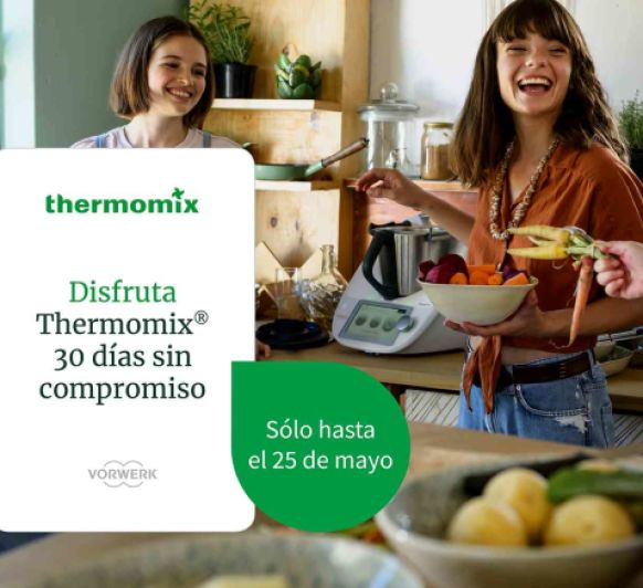 DISFRUTA Thermomix® 30 DÍAS SIN COMPROMISO Y GANA UN CHEQUE REGALO DE 50€