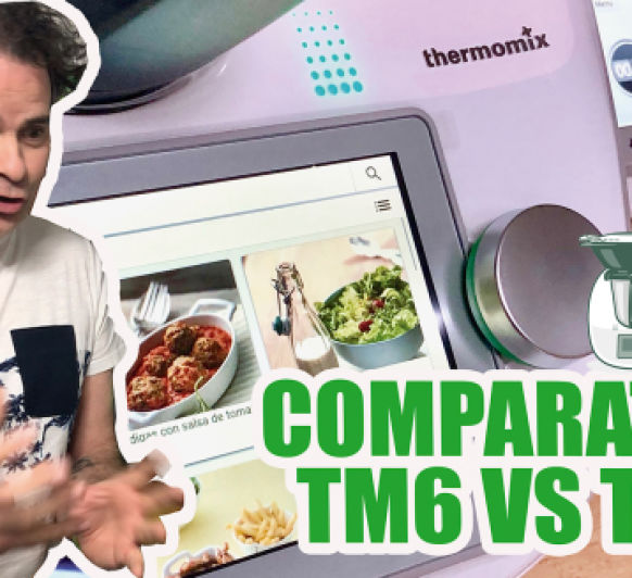 Comparativa entre Thermomix® TM6 vs TM5