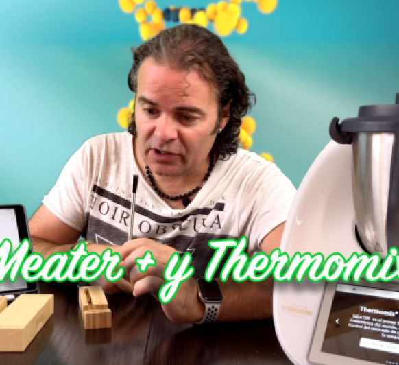 Videoblog: Thermomix® y Meater +. Un gadget ideal